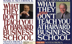 What They Don't Teach you at the Harvard Business School by Mark
